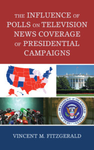 "Vince Fitzgerald's book cover featuring photos of the White House, a map of the US, and the title saying ""The Influence of Polls on News Coverage of Presidential Campaigns"""