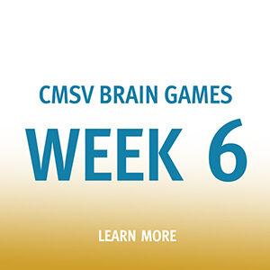 "Button saying ""CMSV Brain Games Week 6"""