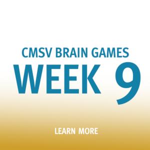 "Button saying ""CMSV Brain Games Week 9"""