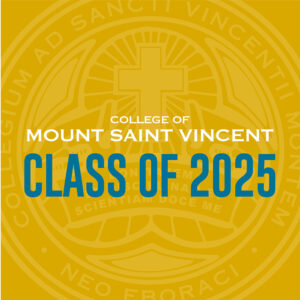 """Graphic that says """"College of Mount Saint Vincent Class of 2025"""""""